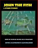 John the Fish and Other Stories, Jeffrey Luk, 1632080001