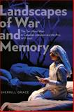 Landscapes of War and Memory : The Two World Wars in Canadian Literature and the Arts, 1977- 2007, Grace, Sherrill, 1772120006