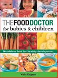 The Food Doctor for Babies and Children, Vicki Edgson, 1843400006