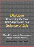 Dialogue Concerning the Two Chief Approaches to a Science of Life : Word Pictures and Correlations Versus Working Models, Powers, William T. and Runkel, Philip J., 1938090004