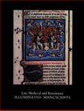 Late Medieval and Renaissance Illuminiated Manuscripts, Roger S. Wieck, 0914630008