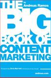 The Big Book of Content Marketing, Ramos, Andreas, 0989360008