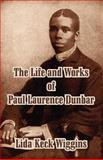 The Life and Works of Paul Laurence Dunbar, Lida Wiggins, 1410210006