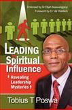Leading by Spiritual Influence: Revealing Leadership Mysteries, Tobius Poswa, 1466370009