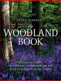 The Woodland Book, Tessa Wardley, 1472900006