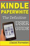 Kindle Paperwhite Manual, Daniel Forrester, 1482660008