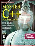 Master C++ for Windows : Let the PC Teach You Object-Oriented Programming, Wollard, Rex, 157169000X