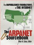 The ARPANET Sourcebook : The Unpublished Foundations of the Internet, , 1573980005