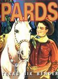 Pards, Texas Bix Bender and Gladiola Montana, 1586850008