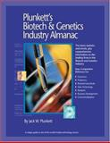 Plunkett's Biotech and Genetics Industry Almanac 2005 : The Only Complete Reference to the Business of Biotechnology and Genetic Engineering, Plunkett, Jack W., 1593920008