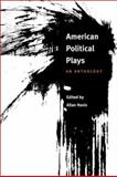 American Political Plays : An Anthology, , 0252070003