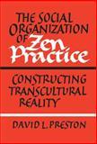 The Social Organization of Zen Practice 9780521350006