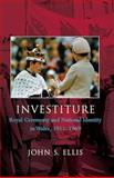 Investiture : Royal Ceremony and National Identity in Wales 1911-1969, Ellis, John S., 0708320007