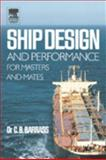 Ship Design and Performance for Masters and Mates, Barrass, Bryan, 0750660007
