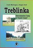 Treblinka : Extermination Camp or Transit Camp?, Mattogno, Carlo and Graf, Juergen, 1591480000