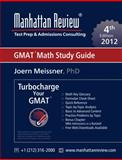 Manhattan Review Turbocharge Your GMAT : Turbocharge Your GMAT: Math Study Guide [4th Edition], Meissner, Joern and Manhattan Review, 1629260002