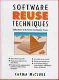Software Reuse Techniques : Adding Reuse to the System Development Process, McClure, Carma L., 0136610005