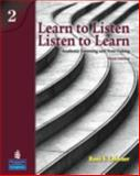 Learn to Listen, Listen to Learn 2 : Academic Listening and Note-Taking, Lebauer, Roni S., 0138140006