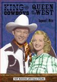 King of the Cowboys, Queen of the West : Roy Rogers and Dale Evans, White, Raymond E., 0299210006