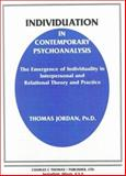 Individuation in Contemporary Psychoanalysis : The Emergence of Individuality in Interpersonal and Rational Theory and Practice, Jordan, Thomas, 0398070008