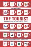 The Tourist : A New Theory of the Leisure Class, MacCannell, Dean, 0520280008