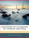 Anecdotes of Celebrities of London and Paris, Rees Howell Gronow, 1145110002