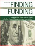 Finding Funding : Grantwriting from Start to Finish, Including Project Management and Internet Use, Achilles, Charles M. and Brewer, Ernest W., 1412960002