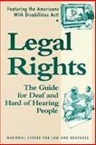 Legal Rights : The Guide for Deaf and Hard of Hearing People, National Association of the Deaf Staff, 1563680009