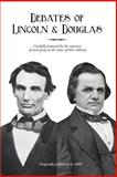 Debates of Lincoln and Douglas : Carefully Prepared by the Reporters of Each Party at the Times of Their Delivery, Digital Scanning Inc. Staff, 1582180008