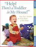 Help! There's a Toddler in My House!, Nancy Kelly, 1589040007