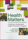 Health Matters for People with Developmental Disabilities : Creating a Sustainable Health Promotion Program, Marks, Beth and Sisirak, Jasmina, 1598570005