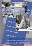 Teaching Adolescent English Language Learners : Essential Strategies for Middle and High School, Cloud, Nancy L. and Lakin, Judah, 1934000000