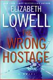 The Wrong Hostage, Elizabeth Lowell, 0061120006