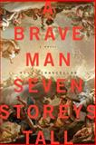 A Brave Man Seven Storeys Tall, Will Chancellor, 0062280007