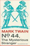 No. 44, the Mysterious Stranger, Mark Twain, 0520270002