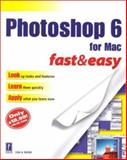 Photoshop 6 for Mac Fast and Easy, Bucki, Lisa A., 0761530002
