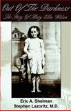Out of the Darkness : The Story of Mary Ellen Wilson, Shelman, Eric A. and Lazoritz, Stephen, 0966940008