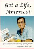 Get a Life, America!, Leonard R. Mees, 0967550009