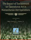 The Impact of Sustainment on Operational Art in Humanitarian Aid Operations, US Army, Major Sherdrick S., Sherdrick Rankin, Sr., US Army, 1480030007