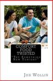 Comfort Food Twisted, Jon Wollin, 1490310002