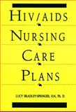 HIV/AIDS Nursing Care Plans, Bradley-Springer, Lucy, 1569300003