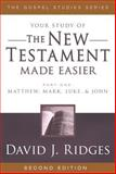 Your Study of the New Testament Made Easier, David J. Ridges, 1599550008