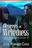 Degrees of Wickedness, Cares, Joyce Humphrey, 1631050001