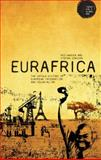 Eurafrica : The Untold History of European Integration and Colonialism, Hansen, Peo and Jonsson, Stefan, 1780930003