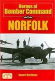Heroes of Bomber Command - Norfolk, Matthews, Rupert, 1846740002