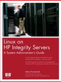 Linux on HP Integrity Servers : A System Administrator's Guide, Poniatowski, Marty, 0131400002