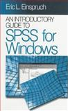 An Introductory Guide to SPSS for Windows, Einspruch, Eric L., 0761900004