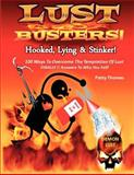Lust Busters! Hooked, Lying and Stinker!, Patty Thomas and Patty Thomas, 1466400005