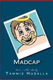 Madcap, Tammie Hudalla, 1470120003