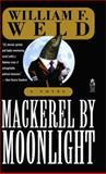 Mackerel by Moonlight, William F. Weld, 1476780005